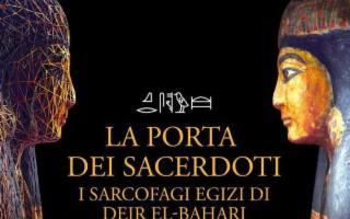 La Porta dei Sacerdoti. I Sarcofagi Egizi di Dehir el-Bahari