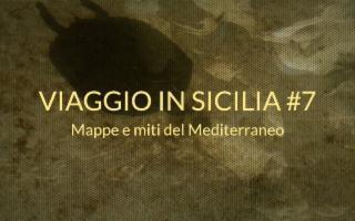 Viaggio in Sicilia. Mappe e miti del Mediterraneo
