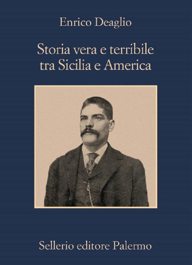 Storia vera e terribile tra Sicilia e America, di Enrico Deaglio