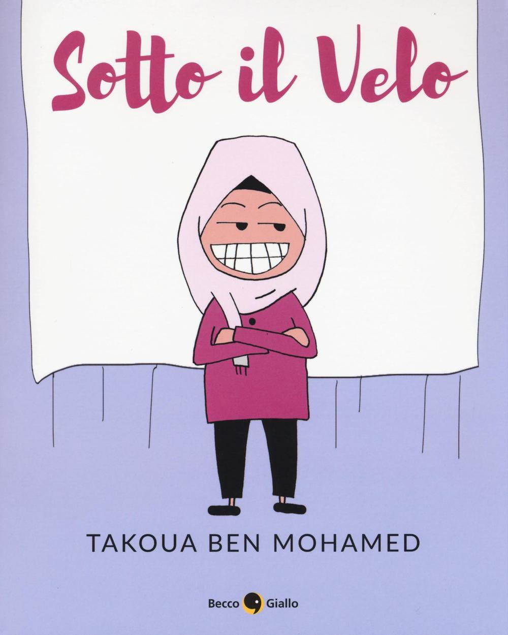 Sotto il velo, di Takoua Ben Mohamed