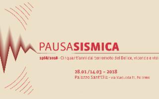 1968-2018 Pausa Sismica - Cinquant'anni dal terremoto del Belice. Vicende e visioni.