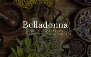 Belladonna. Guaritrici e streghe, tra medicina e inquisizione