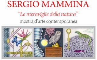 ''Le meraviglie della natura''. Le opere di Sergio Mammina al Centro d'arte e cultura Piero Montana