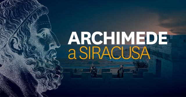''Archimede a Siracusa. Experience exhibition''