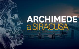 Archimede a Siracusa. Experience exhibition