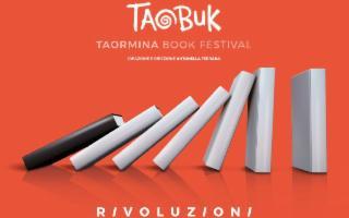 RIVOLUZIONI. Torna il ''Taobuk - Taormina International Book Festival''