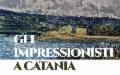 Gli Impressionisti a Catania