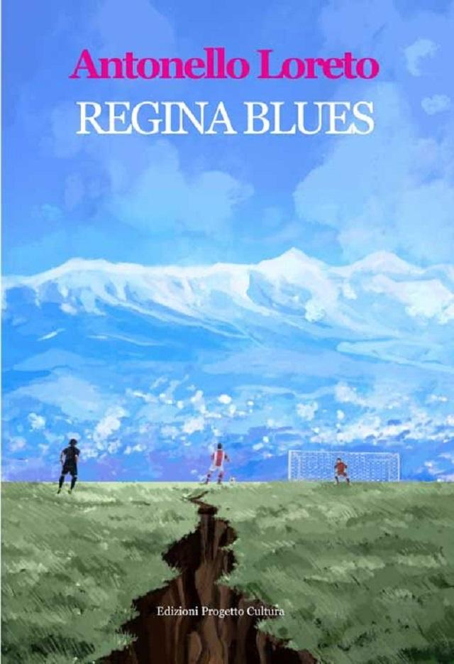 Regina Blues, di Antonello Loreto