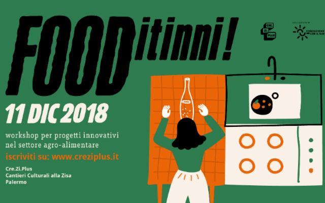 FOODitinni, un workshop per idee innovative nel settore agro-alimentare!