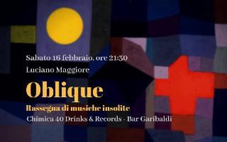 #Oblique... Luciano Maggiore live al Chimica 40