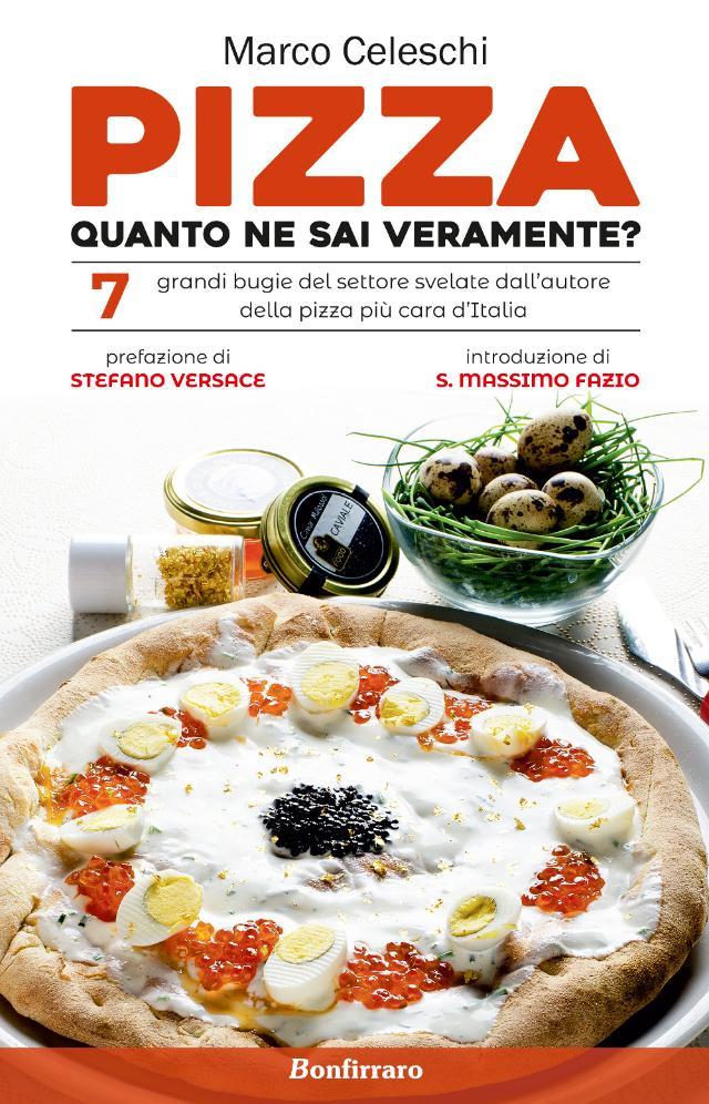 """""""Pizza, quanto ne sai veramente?"""". Il primo libro di Marco Celeschi, edito da Bonfirraro."""
