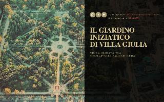 Il Giardino iniziatico di Villa Giulia