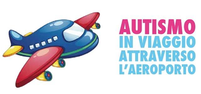 """""""Autismo - In viaggio attraverso l'aeroporto"""""""