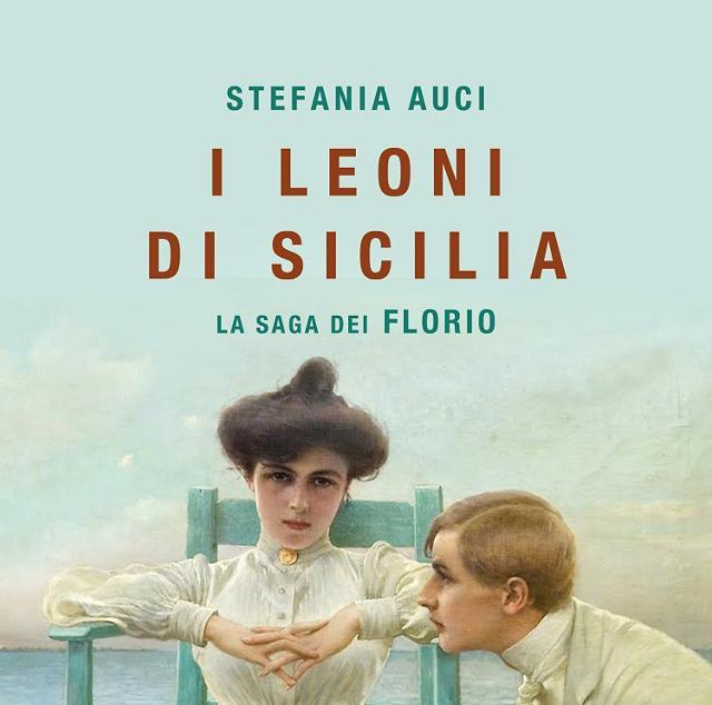 -i-leoni-di-sicilia-la-saga-dei-florio-di-stefania-auci