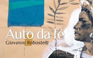 ''Auto da Fè'', di Giovanni Robustelli