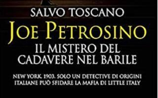 """''Joe Petrosino. Il mistero del cadavere nel barile"""", di Salvo Toscano"""