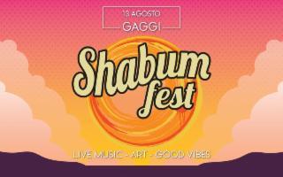 Shabum Fest 2019 - Musica, Arte e Buone Vibrazioni!