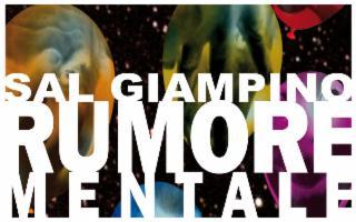 Rumore Mentale, di Sal Giampino