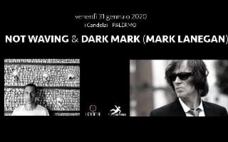 Dark Mark (Mark Lanegan) & Not Waving in concerto