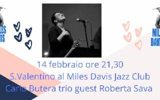 San Valentino al Miles Davis Jazz Club con Carlo Butera Trio. Guest Roberta Sava