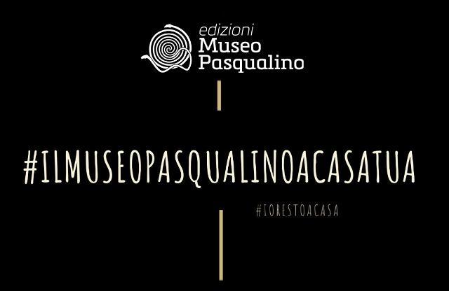Il Museo Pasqualino a casa tua…