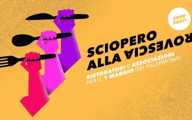 A Palermo il Primo Maggio è ''Sciopero alla Rovescia'' dei ristoratori