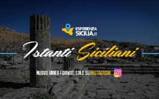 Signore e signori, lo splendore! ''Istanti siciliani'': la Sicilia in video-pillole
