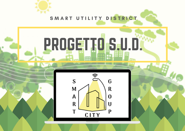 Smart City Group - Progetto S.U.D. (Smart Utility District)
