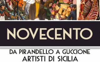Novecento - Artisti di Sicilia. Da Pirandello a Guccione