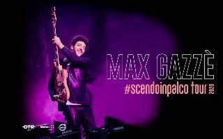 Max Gazze in ''#scendoinpalco tour''