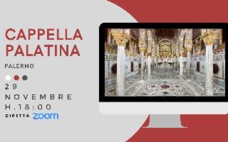 In diretta Zoom la Cappella Palatina nel Palazzo Regio di Palermo