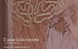 """""""Il Peso della Coperta"""", personale di Grazia Inserillo"""