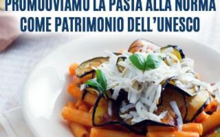 La ''Pasta alla Norma'' sia patrimonio dell'umanità!