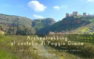 Archeotrekking al fiume Verdura e castello di Poggio Diana