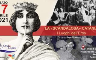 La «Scandalosa» Catania - I luoghi dell'Eros