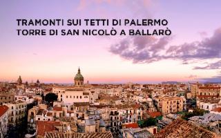Tramonti sui tetti di Palermo - Torre di San Nicolò a Ballarò