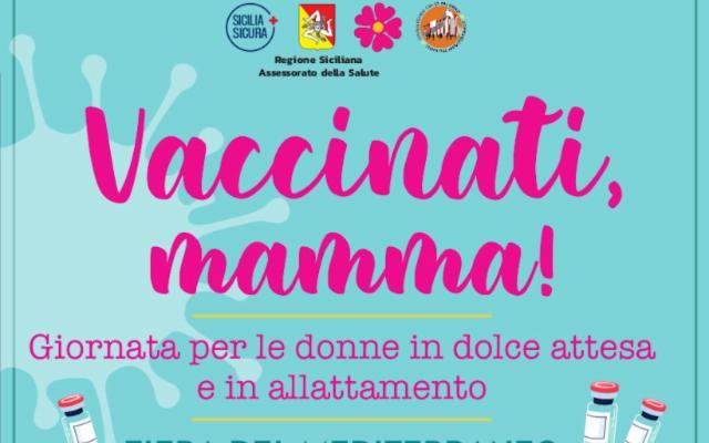 Vaccinati mamma! Alla Fiera del Mediterraneo un open day dedicato alle mamme
